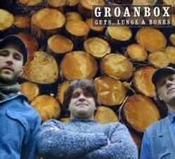 GROANBOX - GUTS LUNGS & BONES