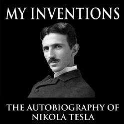 JASON MCCOY - MY INVENTIONS: THE AUTOBIOGRAPHY OF NIKOLA TESLA