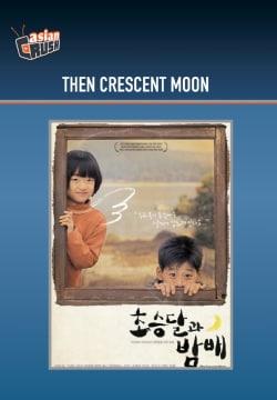 Then Crescent Moon (DVD)