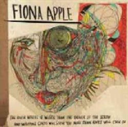 Fiona Apple - The Idler Wheel Is Wiser Than The Driver Of The Screw, And Whipping Cords Will Serve You More Than Ropes Will E...