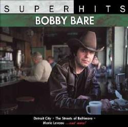 Bobby Bare - Super Hits: Bobby Bare