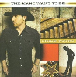 Chris Young - The Man I Want To Be