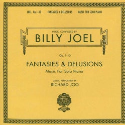 Richard Joo - Billy Joel Opus 1-10 Fantasies & Delusions Music For Solo Piano