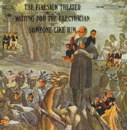 Firesign Theater - Waiting for The Electrician or Someone Like Him
