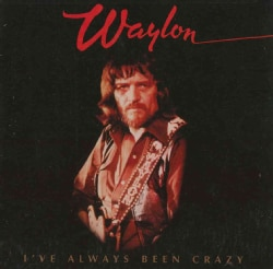 Waylon Jennings - I've Always Been Crazy