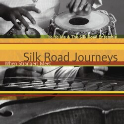 Yo-Yo Ma - Silk Road Journeys: When Strangers Meet