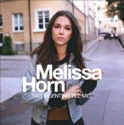 Melissa Horn - Sag Ingenting Till Mig