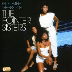 Pointer Sisters - Goldmine: The Best of The Pointer Sisters