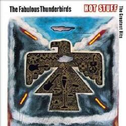 Fabulous Thunderbirds - Hot Stuff: The Greatest Hits