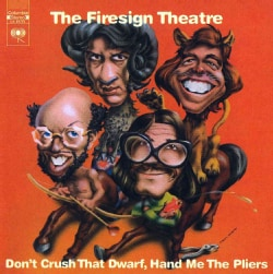 Firesign Theatre - Don't Crush That Dwarf, Hand Me The Pliers