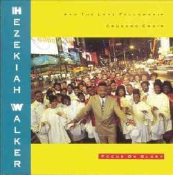 Hezekiah Walker - Focus on Glory