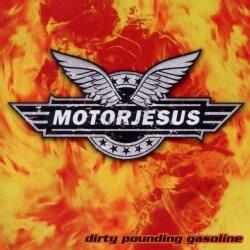 MOTORJESUS - DIRTY POUNDING GASOLINE