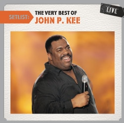 John P. Kee - Setlist: The Very Best of John P. Kee Live