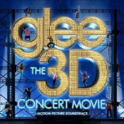 Glee Cast - Glee: The 3D Concert Movie