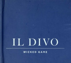 IL DIVO - WICKED GAME: SPECIAL EDITION