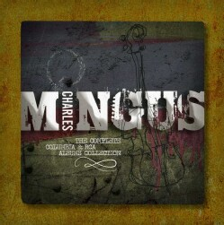 Charles Mingus - Charles Mingus: The Complete Albums Collection