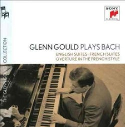 Glenn Gould - Glenn Gould Plays Bach: English Suites BWV 806-811/French Suites BWV 812-817/Overture In The French Style BWV 831