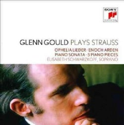 Glenn Gould - Glenn Gould Plays Richard Strauss: Ophelia Lieder Op. 67/Enoch Arden Op. 38/Piano Sonata Op. 5/5 Piano Pieces O...