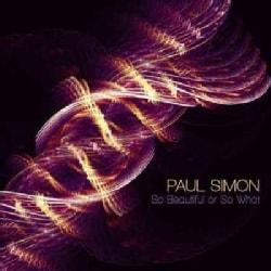 Paul Simon - So Beautiful or So What