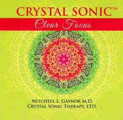 Mitchell Gaynor - Crystal Sonic Clear Focus