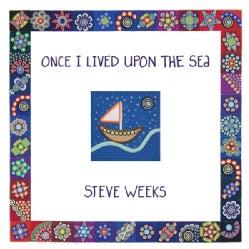 Steve Weeks - Once I Lived Upon the Sea