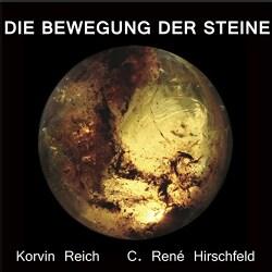 KORVIN REICH - DIE BEWEGUNG DER STEINE