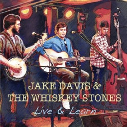 JAKE & THE WHISKEY STONES DAVIS - LIVE & LEARN