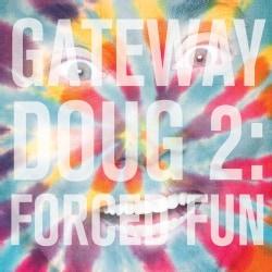 Doug Benson - Gateway Doug 2: Forced Run