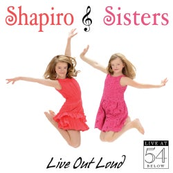 Shapiro Sisters - Live Out Loud: Live at 54 Below