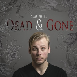 Sean White - Dead & Gone