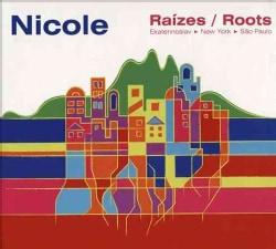 Nicole - Raizes/Roots