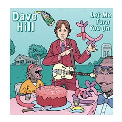 Dave Hill - Let Me Turn You On