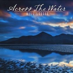 BILL LESLIE - ACROSS THE WATER