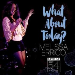 Melissa Errico - What About Today: Live at 54 Below