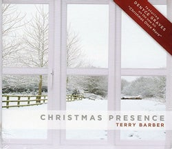 TERRY BARBER - CHRISTMAS PRESENCE
