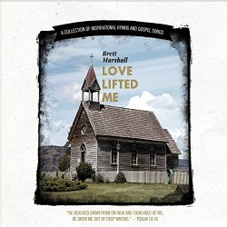 BRETT MARSHALL - LOVE LIFTED ME: COLLECTION OF INSPIRATIONAL HYMNS