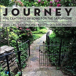Eric Lau - Journey: Five Centuries of Song for the Saxophone