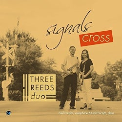 Three Reeds Duo - Signals Cross