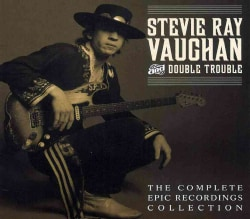 Stevie Ray & Double Trouble Vaughan - The Complete Epic Recordings Collection