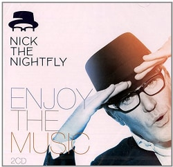NICK THE NIGHTFLY PRESENTS: ENJOY THE MUSIC 1 & 2 - NICK THE NIGHTFLY PRESENTS: ENJOY THE MUSIC 1 & 2