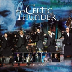 Celtic Thunder - The Show Act Two