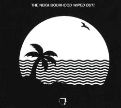 Neighbourhood - Wiped Out!