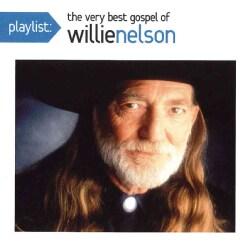 Willie Nelson - Playlist: The Very Best Gospel of Willie Nelson