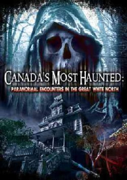 Canada's Most Haunted: Paranormal Encounters in the Great White North (DVD)