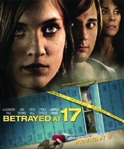 Betrayed At 17 (Blu-ray Disc)