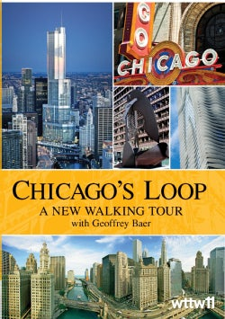 Chicago's Loop: A New Walking Tour With Geoffrey Baer (DVD)