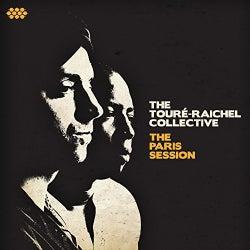 Toure Raichel Collective - The Paris Session