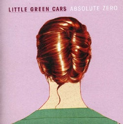 Little Green Cars - Absolute Zero