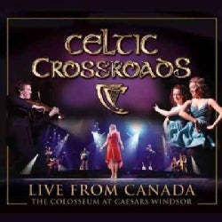 Celtic Crossroads - Live From Canada