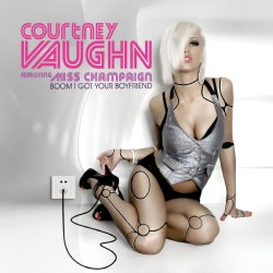 COURTNEY VAUGHN - BOOM I GOT YOUR BOYFRIEND